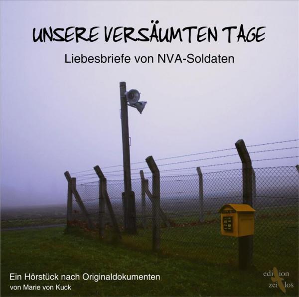 o-ton-produktion hörspiel unsere versäumten tage - liebesbriefe von nva-soldaten