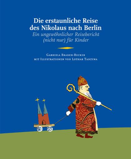 verlag m stadtmuseum berlin buch Die erstaunliche Reise des Nikolaus nach Berlin