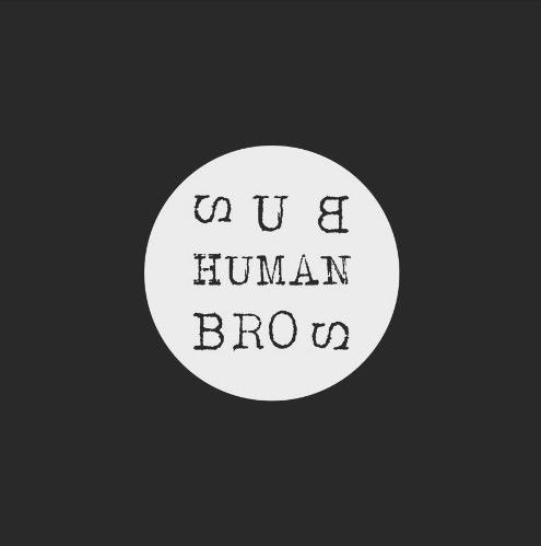 sub human bros