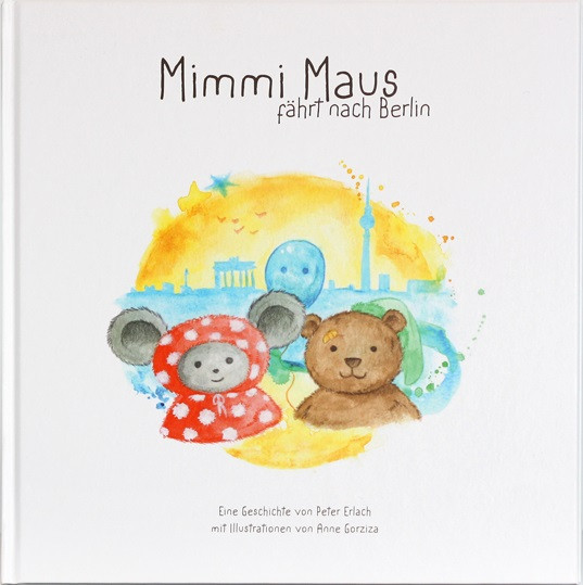 mimmi maus kinderbuch mimmi maus fährt nach berlin