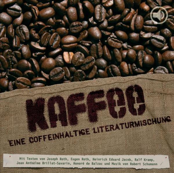 o-ton-produktion hörspiel kaffee - eine coffeinhaltige literaturmischung